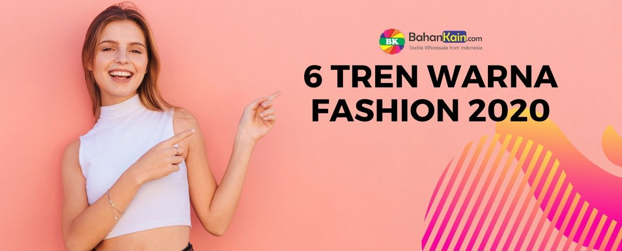 6 Tren Warna Dunia Fashion 2020