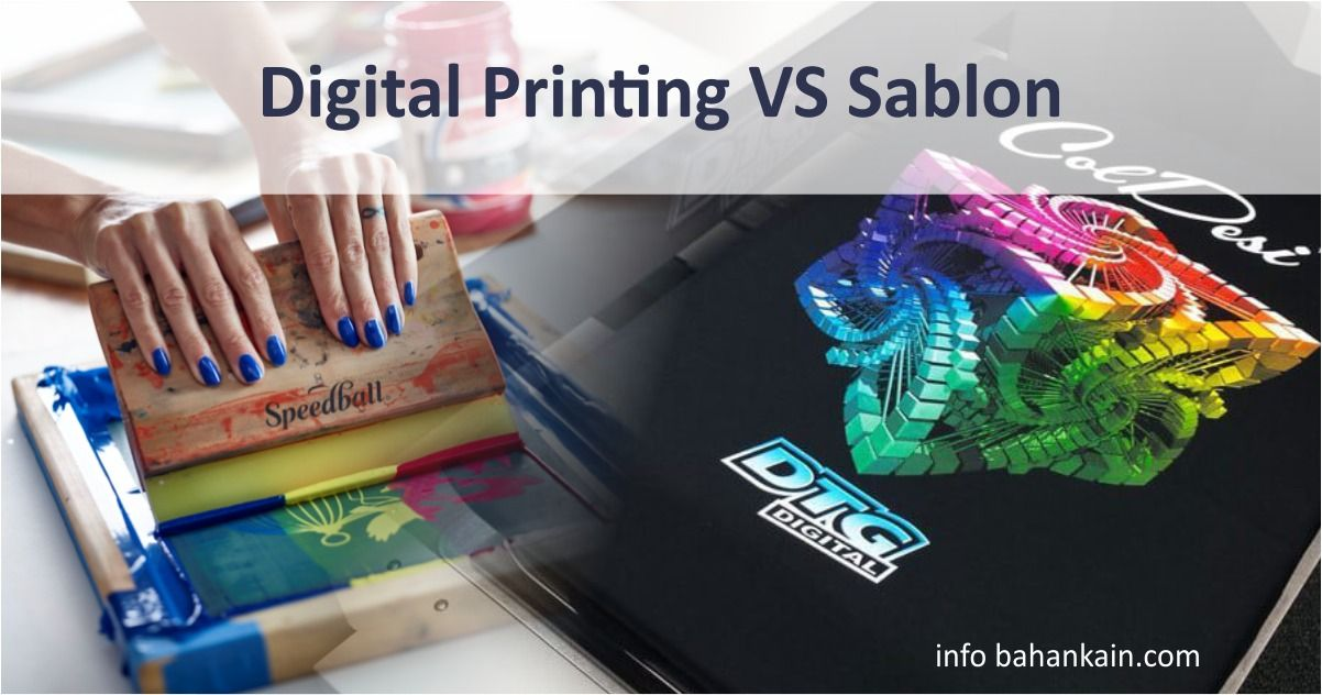 Digital Printing Vs Sablon